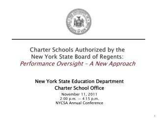 Charter Schools Authorized by the  New York State Board of Regents: Performance Oversight   A New Approach
