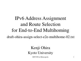 IPv6 Address Assignment  and Route Selection                       for End-to-End Multihoming