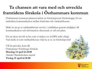 Ta chansen att vara med och utveckla  framtidens förskola i Östhammars kommun