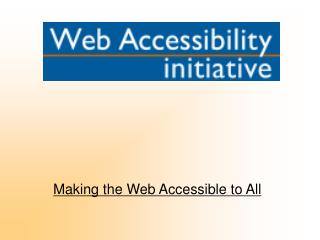 Making the Web Accessible to All