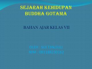 SEJARAH KEHIDUPAN BUDDHA GOTAMA