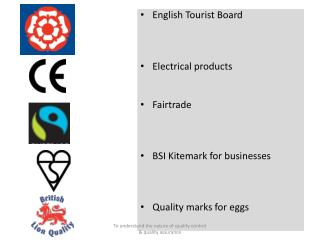 English Tourist Board Electrical products Fairtrade BSI  Kitemark  for businesses