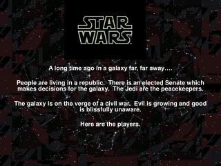 A long time ago in a galaxy far, far away�.