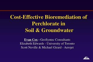 Cost-Effective Bioremediation of Perchlorate in  Soil & Groundwater