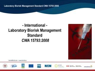 - International -  Laboratory Biorisk Management Standard CWA 15793:2008