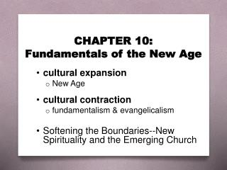 CHAPTER 10:  Fundamentals of the  New Age