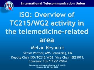 ISO: Overview of TC215/WG2 activity in the telemedicine-related area