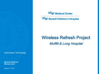 Wireless Refresh Project Moffitt & Long Hospital