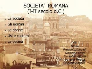 SOCIETA'  ROMANA (I-II secolo d.C.)