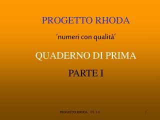 PROGETTO RHODA 'numeri con qualità' QUADERNO DI PRIMA PARTE I
