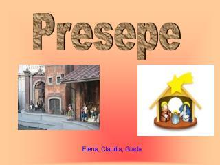 Elena, Claudia, Giada