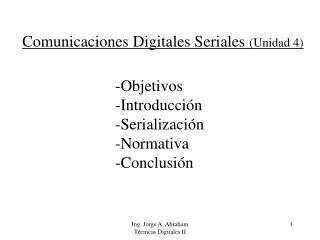 Comunicaciones Digitales Seriales  (Unidad 4)