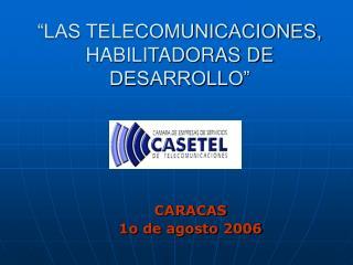 """""""LAS TELECOMUNICACIONES, HABILITADORAS DE DESARROLLO"""""""