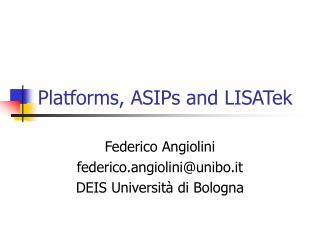 Platforms, ASIPs and LISATek