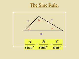 The Sine Rule.