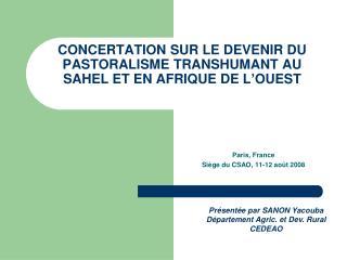 CONCERTATION SUR LE DEVENIR DU PASTORALISME TRANSHUMANT AU SAHEL ET EN AFRIQUE DE L'OUEST