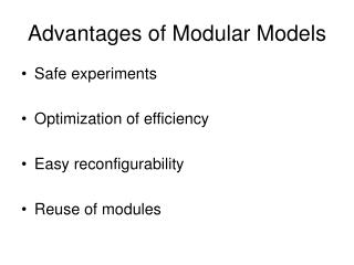 Advantages of Modular Models