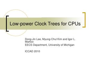 Low-power Clock Trees for CPUs