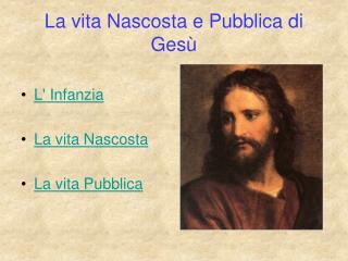 La vita Nascosta e Pubblica di Gesù