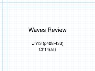 Waves Review