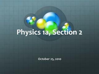 Physics 1a, Section 2