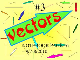 NOTEBOOK PAGE 16 – 9/7-8/2010