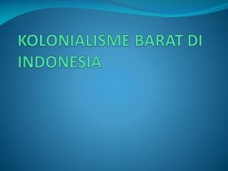 KOLONIALISME BARAT DI INDONESIA