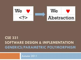 CSE 331 Software Design & Implementation generics/parametric polymorphism