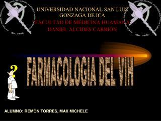 """UNIVERSIDAD NACIONAL SAN LUIS GONZAGA DE ICA """"FACULTAD DE MEDICINA HUAMANA"""" DANIEL ALCIDES CARRIÒN"""