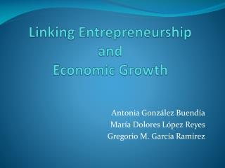 Linking Entrepreneurship and  Economic Growth