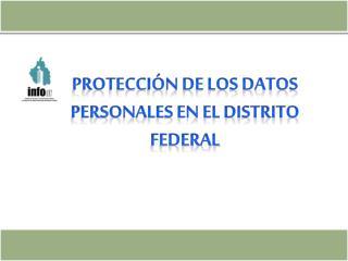 protección de los datos personales en el Distrito Federal