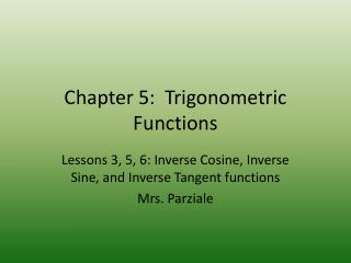 Chapter 5:  Trigonometric Functions