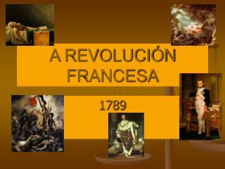 A REVOLUCIÓN FRANCESA