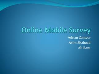 Online Mobile Survey