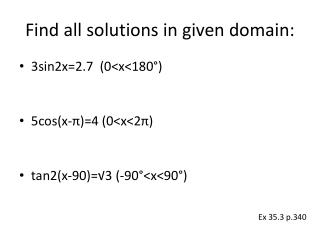 Find all solutions in given domain: