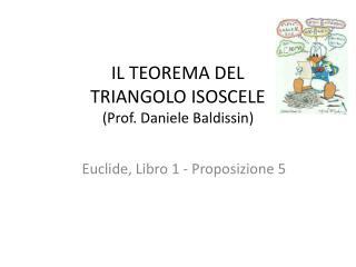 IL TEOREMA DEL  TRIANGOLO ISOSCELE (Prof. Daniele Baldissin)