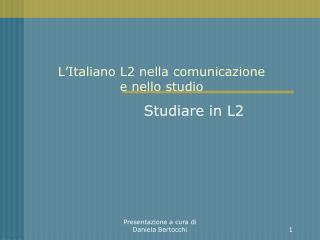 L'Italiano L2 nella comunicazione  e nello studio