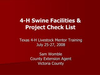 Texas 4-H Livestock Mentor Training July 25-27, 2008 Sam Womble County Extension Agent