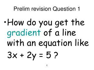 Prelim revision Question 1