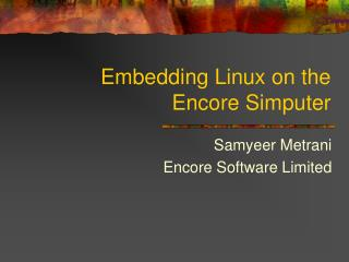 Embedding Linux on the  Encore Simputer