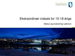 Ekstraordinær indsats for 15-18-årige