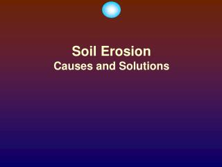 Soil Erosion Causes and Solutions