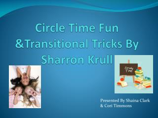 Circle Time Fun Transitional Tricks By Sharron Krull
