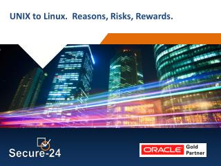 UNIX to Linux.  Reasons, Risks, Rewards.