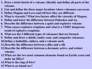 Draw a brief sketch of a volcano. Identify and define all parts of the volcano.