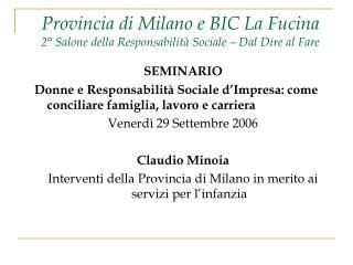 Provincia di Milano e BIC La Fucina 2° Salone della Responsabilità Sociale – Dal Dire al Fare