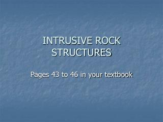 INTRUSIVE ROCK STRUCTURES