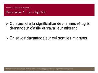 Activité 5 : Qui sont les migrants ? Diapositive 1 : Les objectifs