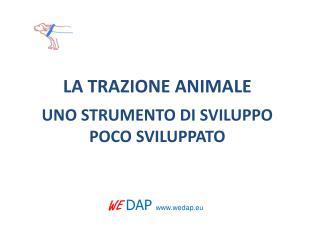 LA TRAZIONE ANIMALE UNO STRUMENTO DI SVILUPPO POCO SVILUPPATO