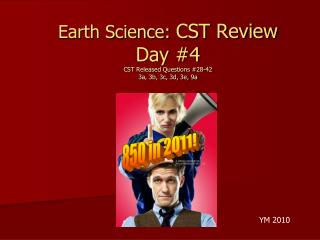 Earth Science:  CST Review  Day #4 CST Released Questions #28-42 3a, 3b, 3c, 3d, 3e, 9a